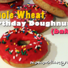 Thumbnail image for Whole Wheat Birthday Donuts {Baked}